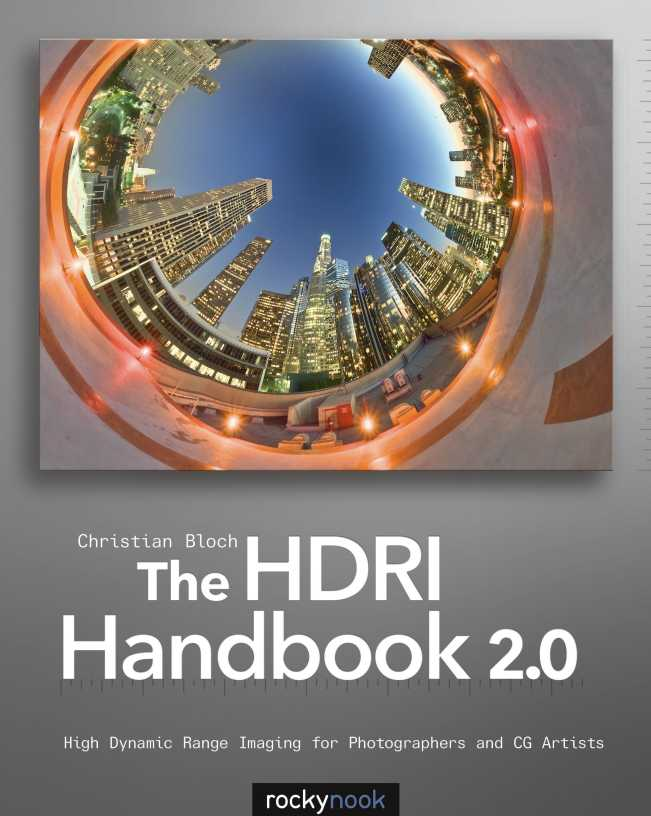 资源分享 – The HDRI Handbook 2.0- High Dynamic Range Imaging for Photographers and CG Artists高清PDF下载