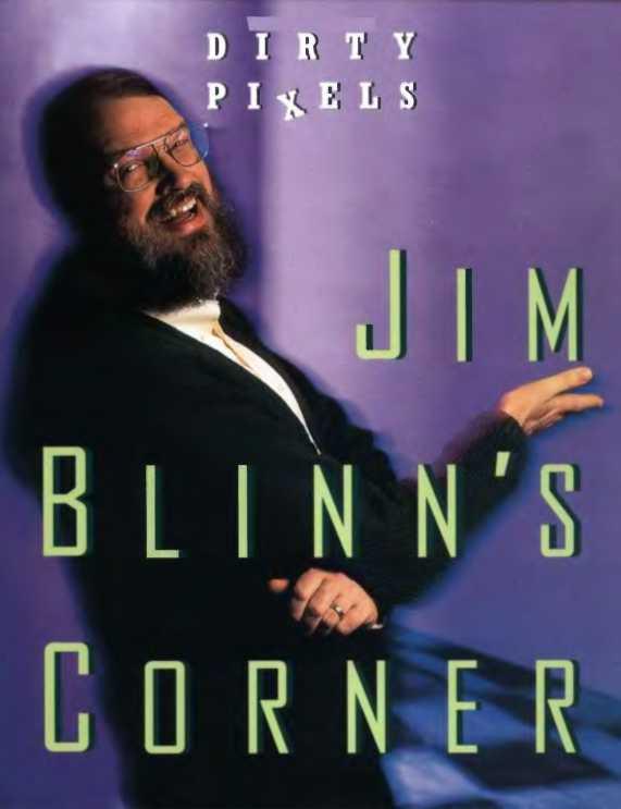 资源分享 – Jim Blinn's Corner – Dirty Pixels 英文高清PDF下载-StubbornHuang Blog