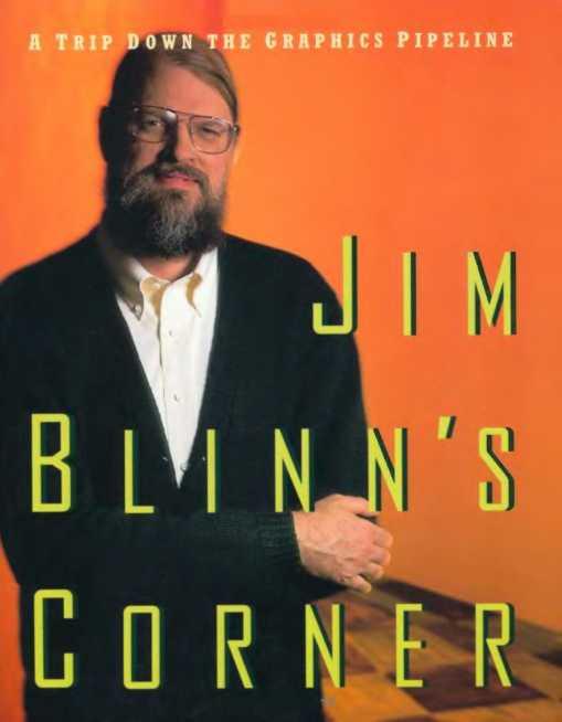资源分享 – Jim Blinn's Corner – A Trip Down the Graphics Pipeline 英文高清PDF下载-StubbornHuang Blog