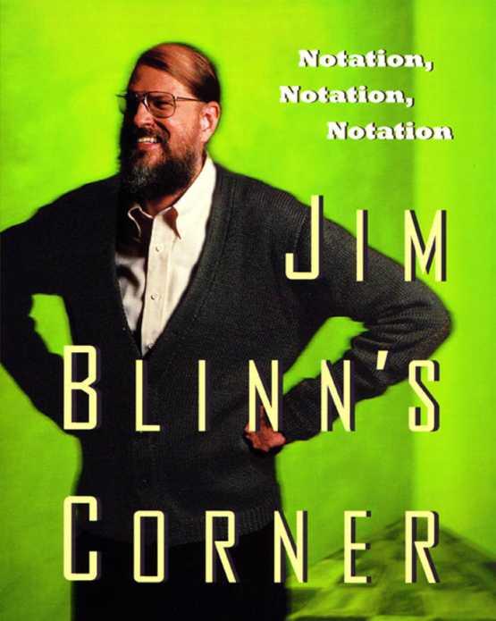 资源分享 – Jim Blinn's Corner – Notation, Notation, Notation 英文高清PDF下载-StubbornHuang Blog