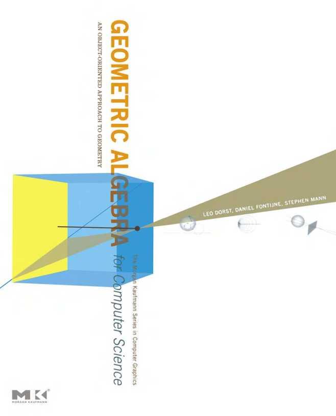 资源分享 – Geometric Algebra for Computer Science – An Object-Oriented Approach to Geometry (First Edition) 英文高清PDF下载