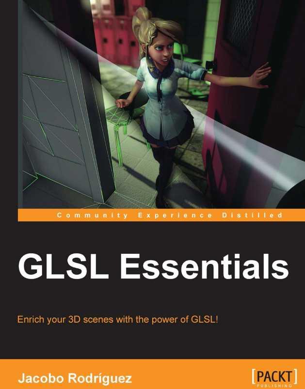 资源分享 – GLSL Essentials – Enrich your 3D scenes with the power of GLSL 英文高清PDF下载
