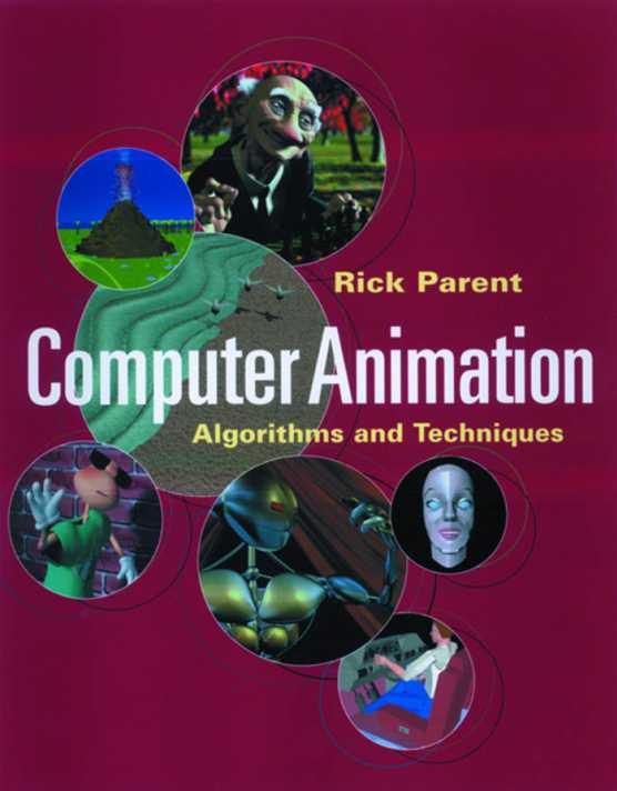 资源分享 – Computer Animation – Algorithms and Techniques (First Edition) 英文高清PDF下载
