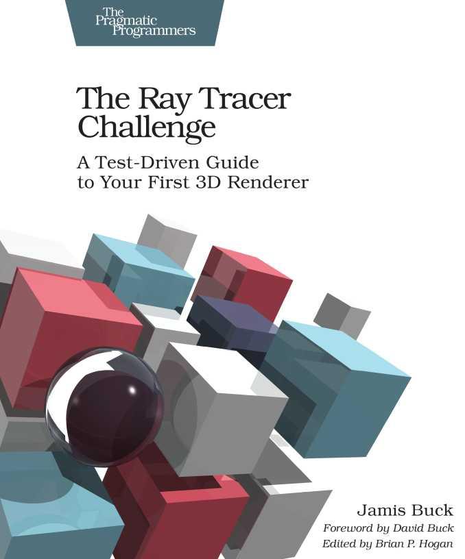 资源分享 – The Ray Tracer Challenge – A Test-Driven Guide to Your First 3D Renderer 英文高清PDF下载