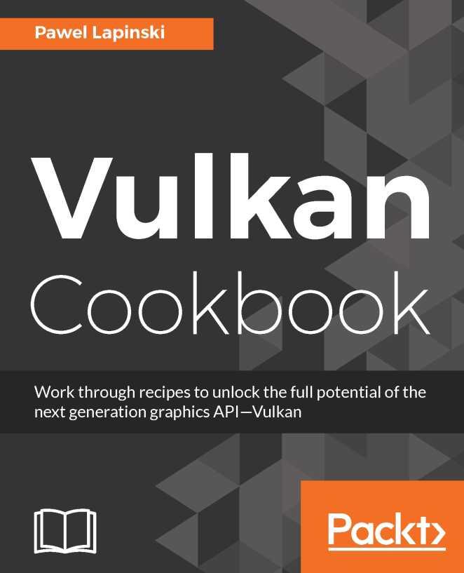 资源分享 – Vulkan Cookbook – Work through recipes to unlock the full potential of the next generation graphics API-Vulkan 英文高清PDF下载