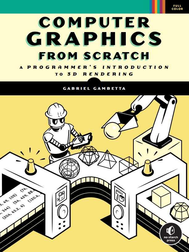 资源分享 – Computer Graphics from Scratch – A Programmer's Introduction to 3D Rendering 英文高清PDF下载