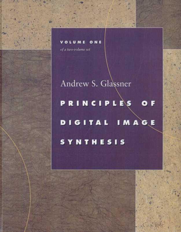 资源分享 – Principles of Digital Image Synthesis , Volume 1 and Volume 2 英文高清PDF下载