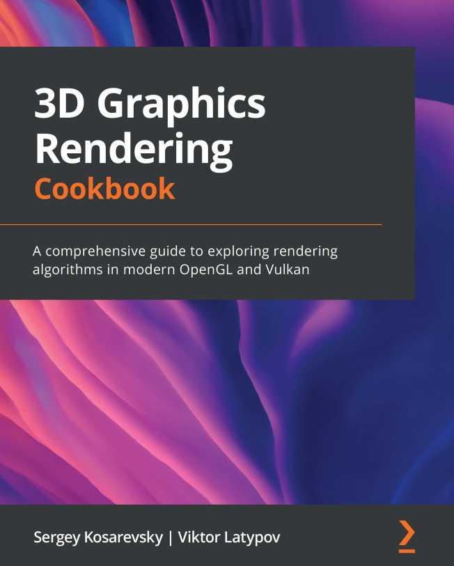 资源分享 – 3D Graphics Rendering Cookbook – A comprehensive guide to exploring rendering algorithms in modern OpenGL and Vulkan 英文高清PDF下载-StubbornHuang Blog