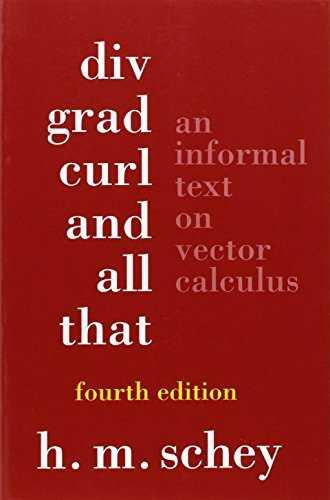 资源分享 – Div, Grad, Curl, and All That – An Informal Text on Vector Calculus , Forth Edition 英文高清PDF下载