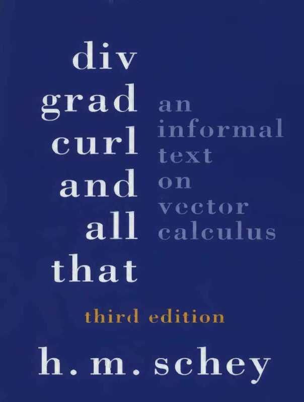 资源分享 – Div, Grad, Curl, and All That – An Informal Text on Vector Calculus , Third Edition 英文高清PDF下载-StubbornHuang Blog