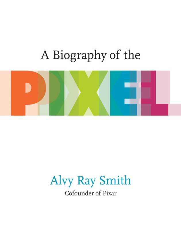 资源分享 – A Biography of the Pixel 英文高清PDF下载-StubbornHuang Blog